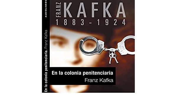 Amazon.com: En la colonia penitenciaria [In the Penal Colony] (Audible Audio Edition): Franz Kafka, Víctor Prieto, S.A. NEAR: Books