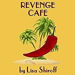 Revenge Cafe | Lisa Shiroff