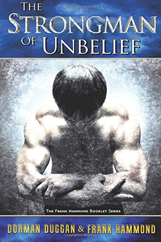 The Strongman of Unbelief: Whose Report Will You Believe? PDF