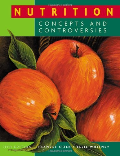 Nutrition: Concepts and Controversies, 12th Edition by Frances Sienkiewicz Sizer, Ellie Whitney (2010) Paperback pdf epub