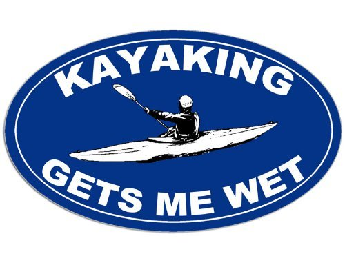 Kayaking Gets Me Wet Sticker
