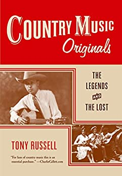 Country Music Originals: The Legends and the Lost by [Russell, Tony]