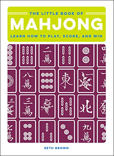 - The Little Book of Mahjong: Learn How to Play, Score, and Win