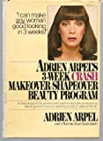 img - for Adrien Arpel's Three Week CRASH Makeover/Shapeover Beauty Program by Adrien Arpel (1977-11-06) book / textbook / text book