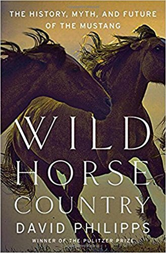 Horse History - Wild Horse Country: The History, Myth, and Future of the Mustang