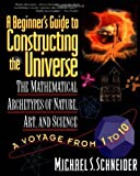 [( A Beginner's Guide to Constructing the Universe )] [by: Michael S. Schneider] [Nov-2003]