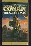 Conan the Swordsman (The Authorized New Adventures of Robert E. Howard's Conan, Book 1)