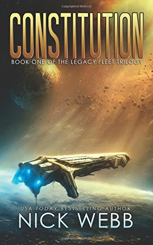 Constitution: Book 1 of the Legacy Fleet Trilogy (Volume 1) ISBN-13 9781514769935