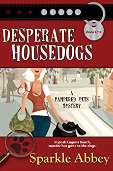 Desperate Housedogs (The Pampered Pets Series Book 1) by [Abbey, Sparkle]