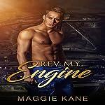 Rev My Engine   Maggie Kane