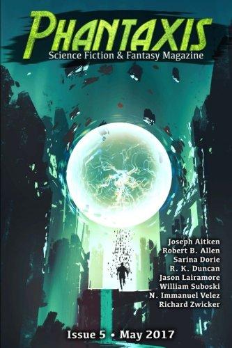 Phantaxis May 2017: Science Fiction & Fantasy Magazine