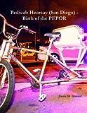 Pedicab Hearsay (San Diego) - Birth of the PEPOR
