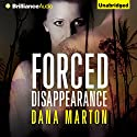 Forced Disappearance Audiobook by Dana Marton Narrated by Joyce Bean