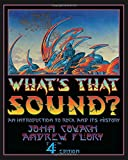 What's That Sound?: An Introduction to Rock and Its History (Fourth Edition)