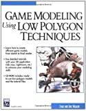 Game Modeling Using Low Polygon Techniques (Charles River Media Graphics)