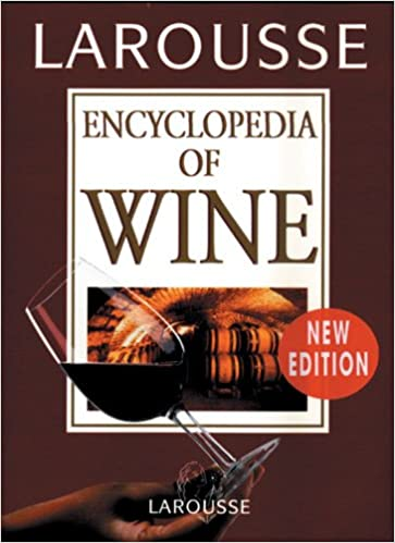 Larousse Encyclopedia of Wine New edition