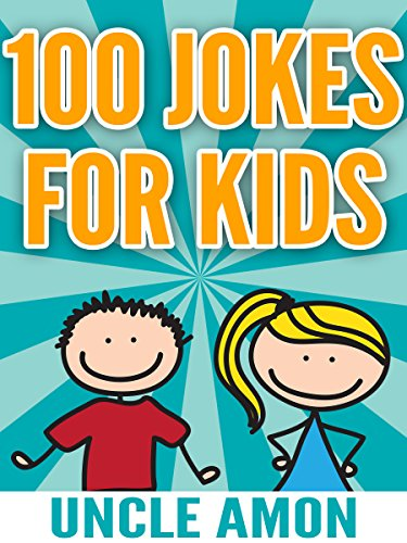 Funny Jokes for Kids: 100 Jokes for Kids: Funny Jokes for Ages 4-8 - Jokes for Kids - Funny Jokes - Kids Jokes by [Amon, Uncle]