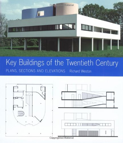 Key Buildings of the Twentieth Century: Plans, Sections and Elevations (Key Architecture Series)