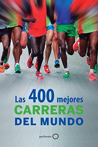 Descargar Libro Las 400 Mejores Carreras Del Mundo Aa. Vv.