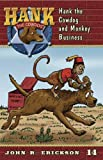 Hank the Cowdog and Monkey Business (Hank the Cowdog (Quality))