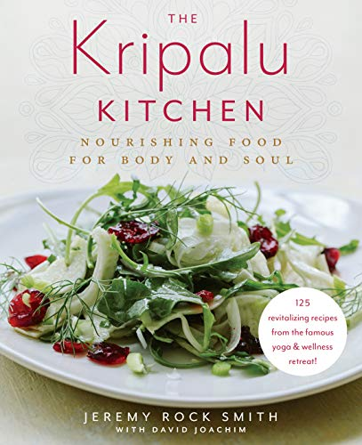 The Kripalu Kitchen: Nourishing Food for Body and Soul by Jeremy Rock Smith, David Joachim
