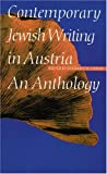 Contemporary Jewish Writing in Austria, , 0803279833
