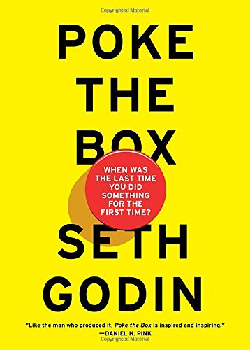 Poke the Box: When Was the Last Time You Did Something for the First Time? [Seth Godin] (Tapa Dura)