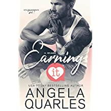 Earning It: A Romantic Comedy (Stolen Moments Book 1)