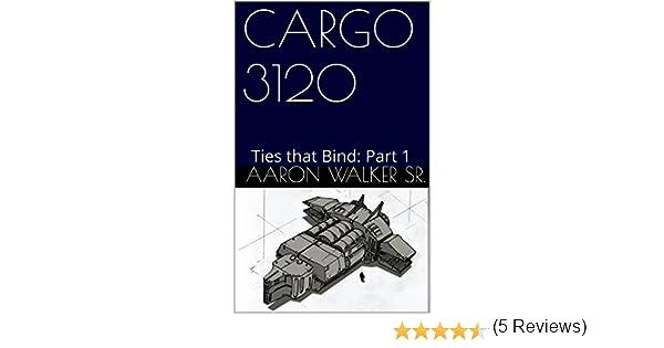 Amazon cargo 3120 ties that bind part 1 ebook aaron walker amazon cargo 3120 ties that bind part 1 ebook aaron walker sr kindle store fandeluxe Document