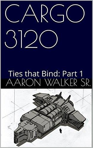 Amazon cargo 3120 ties that bind part 1 ebook aaron walker cargo 3120 ties that bind part 1 by walker sr aaron fandeluxe Document