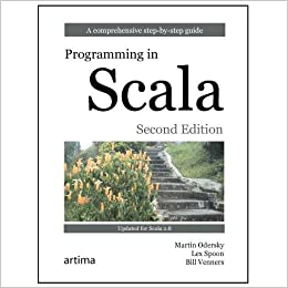 Programming In Scala A Comprehensive Step By Step Guide 2nd