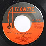 YES 45 RPM DON''T KILL THE WHALE / RELEASE, RELEASE