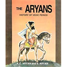 The Aryans, The: History of the Vedic Period