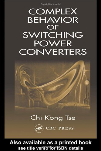 Complex Behavior of Switching Power Converters (Power Electronics and Applications Series)