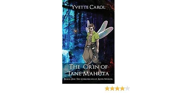 The Orin of Tane Mahuta (The Chronicles of Aden Weaver Book 1)