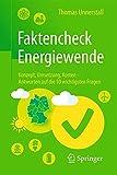 Faktencheck Energiewende: Konzept, Umsetzung, Kosten – Antworten auf die 10 wichtigsten Fragen