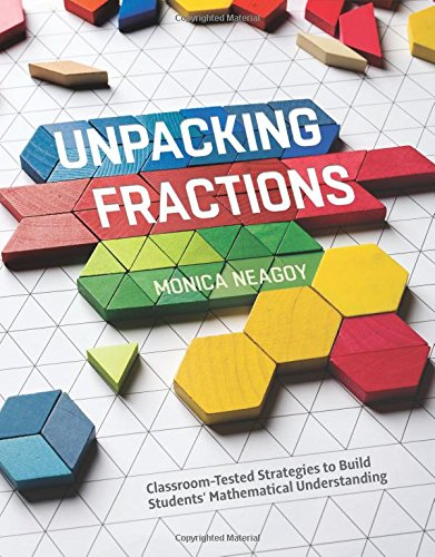 Unpacking Fractions: Classroom-Tested Strategies to Build Students Mathematical Understanding