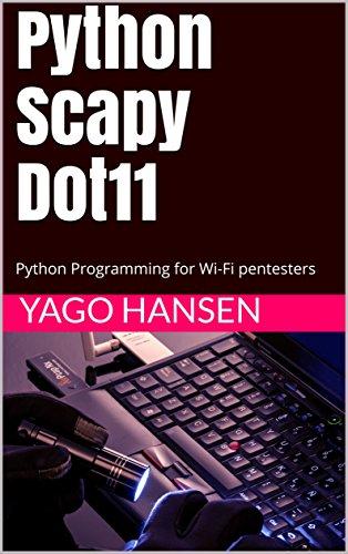 Amazon com: Python Scapy Dot11: Python Programming for Wi-Fi