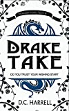 Drake Take: A Tale of Supergirls and Star Magic (Dragon Fairy Tales Book 4)