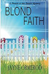 Blond Faith: A Blonds at the Beach Mystery (Blonds at the Beach Mysteries) (Volume 2) Paperback