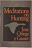 img - for Meditations on Hunting (English and Spanish Edition) book / textbook / text book