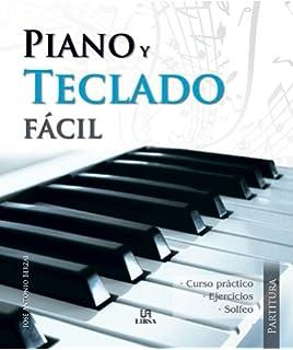 Piano y teclado facil / Easy Piano and Keyboard (Spanish Edition)