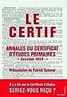 Le certif : Annales du Certificat d'études primaires Session 1959 par Cabanel