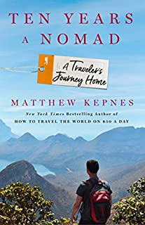 Book Cover: Ten Years a Nomad: A Traveler's Journey Home