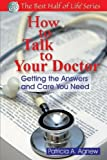 How to Talk to Your Doctor, Patricia A. Agnew and Patricia Agnew, 1884956548