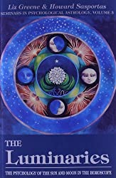 The Luminaries: The Psychology of the Sun and Moon in the Horoscope (Seminars in Psychological Astrology)
