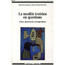 Modele Ivoirien En Questions: Crises,ajustements,recompositions