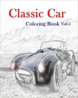 Amazon Classic Car Coloring Book Vol1 American Muscle Cars Volume 1 9781535449304 Mimic Mock Books