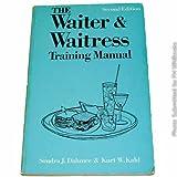 The Waiter and Waitress Training Manual, Sondra J. Dahmer and Kurt Kahl, 0843622512