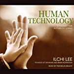 Human Technology: A Toolkit for Authentic Living | Ilchi Lee